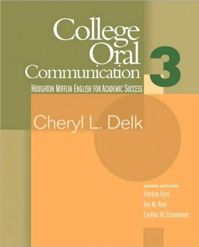 Read Online Cheryl L. Delk College Oral Communication 3 (Houghton Mifflin English for Academic Success) (Bk. 3)(text only)1st (First) edition[Paperback]2004 PDF