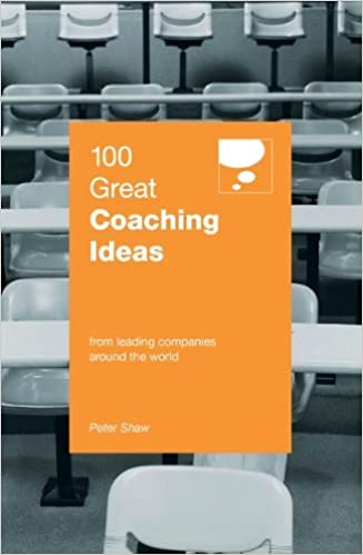 100 Great Coaching Ideas by Peter Shaw (2014-02-14)