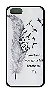 Sometimes You Gotta Fall Before You Fly Characteristic Quote Iphone 5 5S Case TPU Material hjbrhga1544