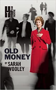 Book Old Money (Oberon Modern Plays) by Sarah Wooley (2012-11-29)