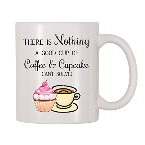 4 All Times There Is Nothing A Good Cup Of Coffee And Cupcake Can't Fix Coffee Mug (11 oz) ()