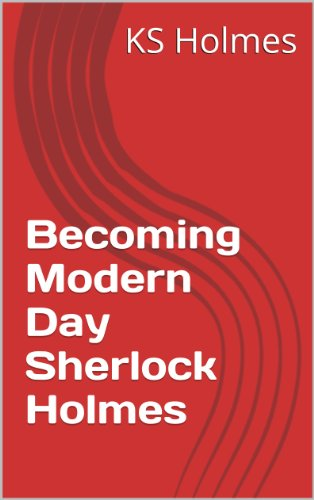 Becoming Modern Day Sherlock Holmes