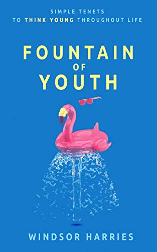 41NlAKCGieL - Fountain of Youth: Simple Tenets to Think Young Throughout Life