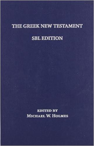 The Greek New Testament: SBL Edition: Michael W  Holmes