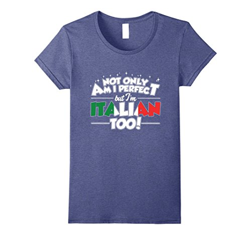 Not Only am I Perfect, I'm Italian Too! Large Heather Blue ()