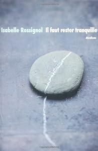 Il faut rester tranquille par Isabelle Rossignol