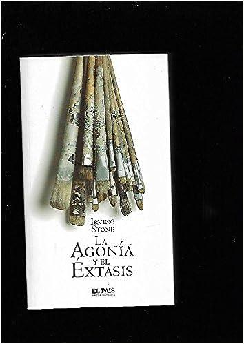 La agonía y el éxtasis - Irving Stone