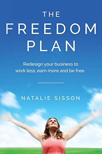 Amazon.com: The Freedom Plan: Redesign Your Business to Work ...