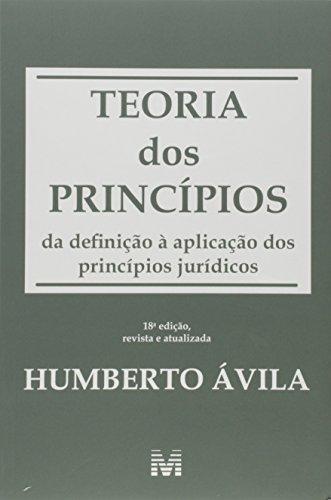 Teoria dos Princípios: Da Definição À Aplicação dos Princípios Jurídicos