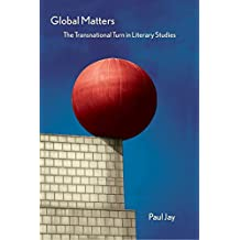 Global Matters: The Transnational Turn in Literary Studies