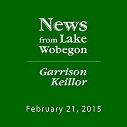The News from Lake Wobegon from A Prairie Home Companion, February 21, 2015