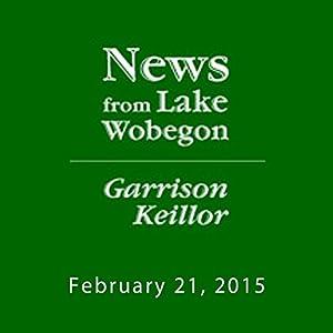 The News from Lake Wobegon from A Prairie Home Companion, February 21, 2015 Radio/TV Program