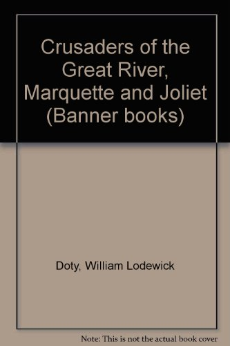 Crusaders of the Great River, Marquette and Joliet
