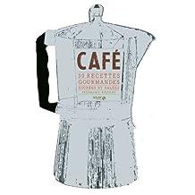 Café: 30 recettes gourmandes sucrées et salées