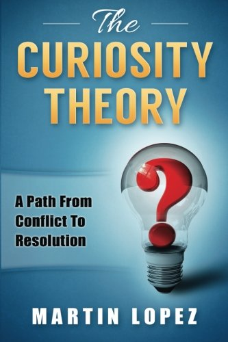 The Curiosity Theory: A path from conflict to resolution