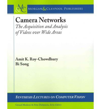 Download [(Camera Networks: The Acquisition and Analysis of Videos Over Wide Areas )] [Author: Amit K. Roy-Chowdhury] [Feb-2012] ebook