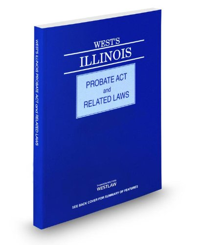 West's® Illinois Probate Act and Related Laws, 2014 ed.