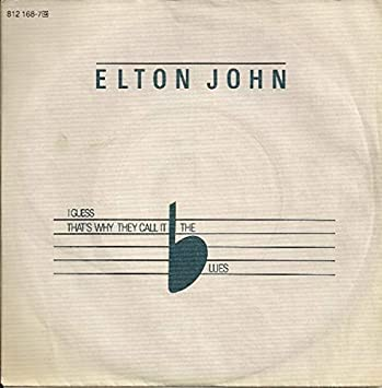 ascolto la musica urto transitorio  Elton John - I guess that's why they call it the blues (b/w Lord Choc Ice  'Choc Ice goes mental', 1983) / Vinyl single [Vinyl-Single 7''] -  Amazon.com Music