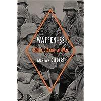 Waffen-SS: Hitler's Army at War