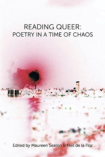 Reading Queer: Poetry in a Time of Chaos