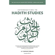 Introduction to Ḥadīth Studies: A concise text introducing the foundational topics covered in the field of Ḥadīth Studies including preservation, compilation, and classification.