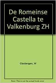 De Romeinse Castella te Valkenburg ZH: W Glasbergen: Amazon.com: Books