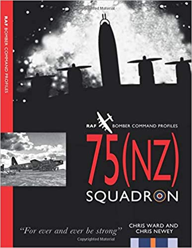 A new history of 75NZ) Squadron (1939-45) by Chris Ward & Chris Newey