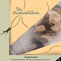 Die Meisterschülerin (Fantastische Kriminalgeschichten 5)