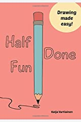 Half Done Fun: Drawing made easy