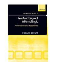 Proof and Disproof in Formal Logic: An Introduction for programmers