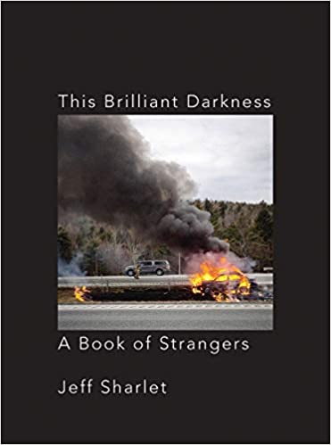 This Brilliant Darkness A Book Of Strangers