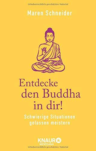 Entdecke Den Buddha In Dir   Schwierige Situationen Gelassen Meistern