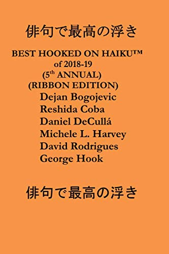 FIFTH ANNUAL BEST HOOKED ON HAIKU™: RIBBON EDITION
