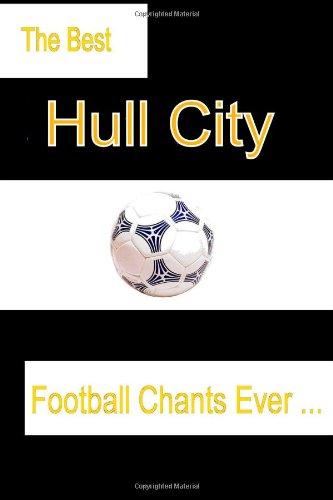 Read Online The Best Hull City Football Chants Ever pdf epub