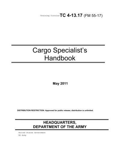 Download Training Circular TC 4-13.17 (FM 55-17)   Cargo Specialist's Handbook   May 2011 PDF
