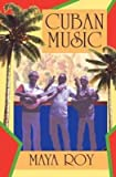 img - for [(Cuban Music)] [Author: Maya Roy] published on (September, 2002) book / textbook / text book