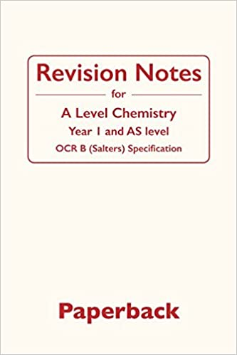 Revision Notes for A-Level Chemistry: OCR B (Salters), Year