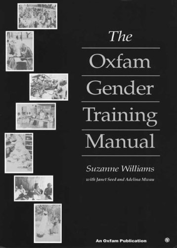 The Oxfam Gender Training Manual (This series will be of interest to students, researchers, practitioners and policy makers who are focusing on ... explores key topics in the current debate.)
