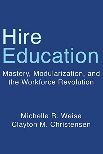 Hire Education: Mastery, Modularization, and the Workforce Revolution
