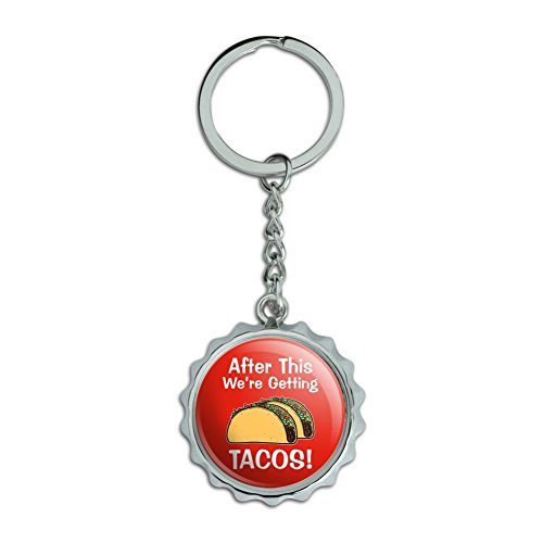 After This We're Getting Tacos Chrome Plated Metal Pop Cap Bottle Opener Keychain Key Ring