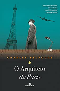 O arquiteto de Paris por [Belfoure, Charles]
