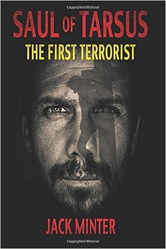 Saul Of Tarsus The First Terrorist Jack Minter 9781974275823 Amazon Books