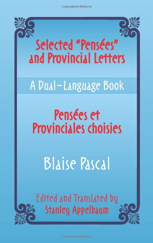 Selected ''Pensees'' and Provincial Letters/Pensees et Provinciales choisies: A Dual-Language Book (Dover Dual Language French) (Vol i) by Dover Publications