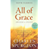 All of Grace: Know That God's Gift of Salvation Is Absolutely Free and Available to Everyone (Faith Classics)