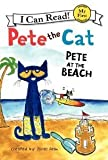 PETE AT THE BEACH CAT:Pete the Cat: Pete at the Beach (My First I Can Read) [Hardcover] James Dean (Author, Illustrator)