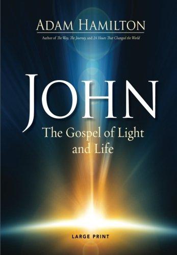 John [Large Print]: The Gospel Of Light And Life (John Series)