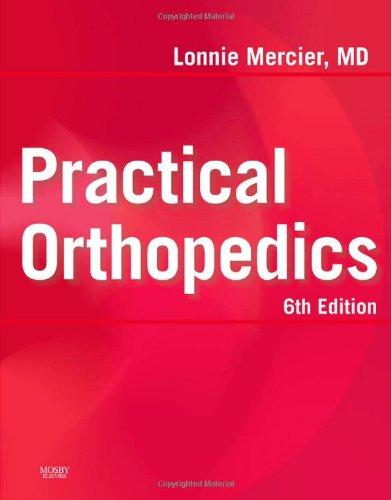 Practical Orthopedics: Text with CD-ROM (Mercier, Practical Orthopedics)