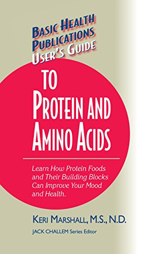 Acid Protein (User's Guide to Protein and Amino Acids: Learn How Protein Foods and Their Building Blocks Can Improve Your Mood and Health (Basic Health Publications User's)
