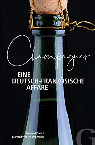 Champagner - Eine deutsch-französische Affäre (German Edition)