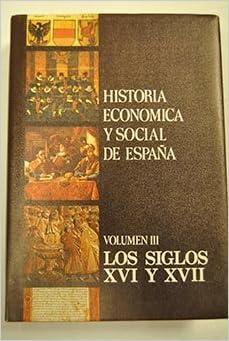 Historia económica y social de España (Publicaciones del Fondo para la Investigación Económica y Social de la Confederación Española de Cajas de Ahorro ...